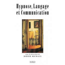 Hypnose, Langage et Communication sous la direction de Didier Michaux : Chapitre 24
