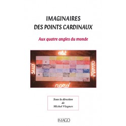 Imaginaires des points cardinaux Sous la direction de Michel Viegnes : Introduction