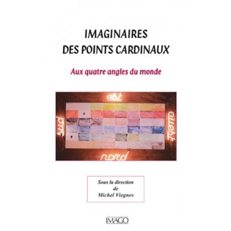 Imaginaires des points cardinaux Sous la direction de Michel Viegnes : Introduction