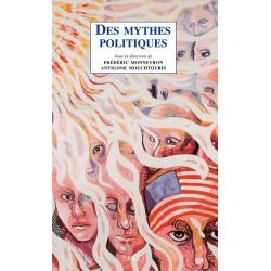 Des mythes politiques sous la direction de Frédéric Monneyron et Antigone Mouchtouris : sommaire