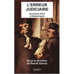 L'Erreur judiciaire sous la direction de Benoît Garnot : Introduction