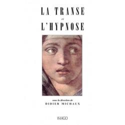 La Transe et l'Hypnose sous la direction de Didier Michaux : Introduction