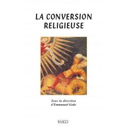 La conversion religieuse sous la direction d'Emmanuel Godo  : sommaire