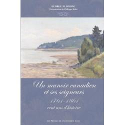Un Manoir canadien et ses seigneurs : 1761-1861, cent ans d'histoire, de George M. Wrong : sommaire