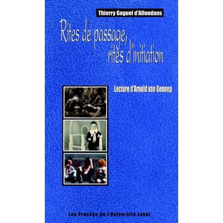 Rites de passages, rites d'initiation : : Lecture d'Arnod van Gennep de Thierry Goguel d'Allondans : Sommaire