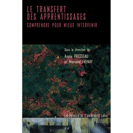 Le transfert des apprentissages : Comprendre pour mieux intervenir, de Annie Presseau et Mariane Frenay : Sommaire