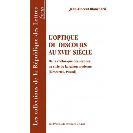 L'Optique du discours au XVIIe siècle, de Jean-Vincent Blanchard : Sommaire