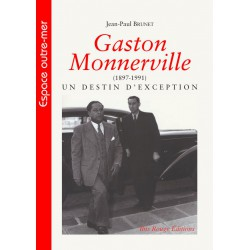 Gaston Monnerville (1897-1991) un destin d'exception de Jean-Paul Brunet : Sommaire
