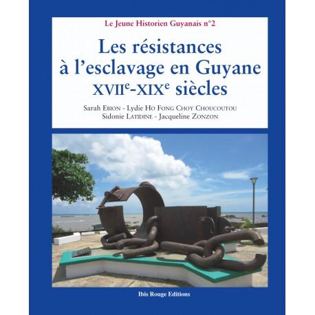 Les résistances à l'esclavage en Guyane : XVII-XIXe siècles :  Introduction