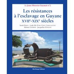 Les résistances à l'esclavage en Guyane : XVII-XIXe siècles :  Chapitre 13