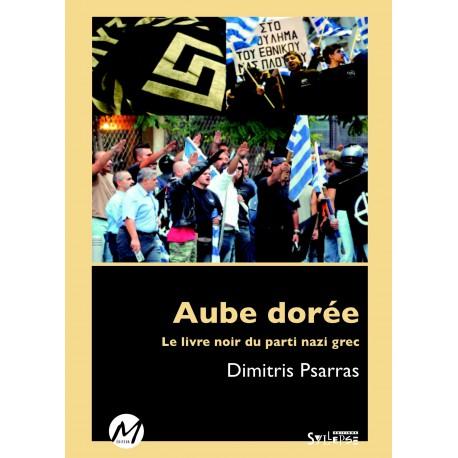 Aube dorée : le livre noir du parti nazi grec de Dimitris Psarras : Sommaire