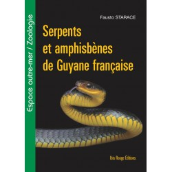 Serpents et amphisbènes de Guyane française, de Fausto Starace  : Introduction