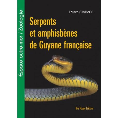 Serpents et amphisbènes de Guyane française, de Fausto Starace  : Sommaire