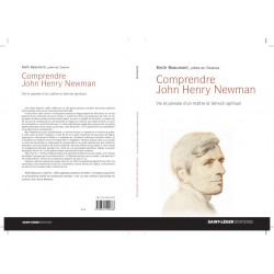 Comprendre John Henry Newman. De Keith Beaumont : Sommaire