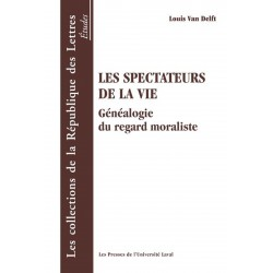 Les Spectateurs de la vie. Généalogie du regard moraliste de Louis Van Delft : Chapitre 2