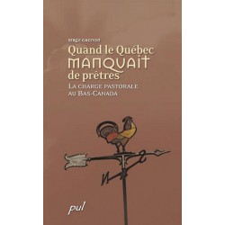 Quand le Québec manquait de prêtres de Serge Gagnon : Sommaire