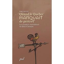 Quand le Québec manquait de prêtres de Serge Gagnon : Chapitre 3