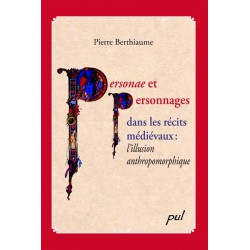 Personae et personnages dans les récits médiévaux de Pierre Berthiaume : Introduction