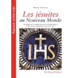 Les Jésuites au Nouveau Monde de Florence Artigalas  : Sommaire