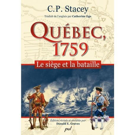 Québec, 1759. Le siège et la bataille de C.P. Stacey : Sommaire
