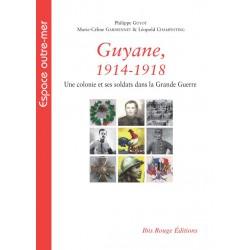 Guyane, 1914-1918, Une colonie et ses soldats dans la Grande Guerre : Sommaire