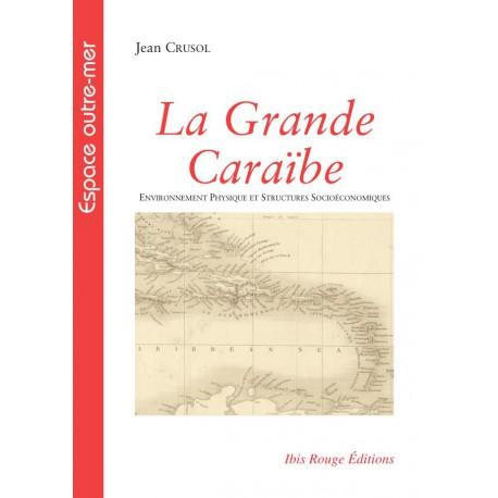La Grande Caraïbe, de Jean Crusol : Table des matières