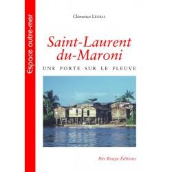 Saint-Laurent du-Maroni, une porte sur le fleuve, de Clémence Léobal : Introduction