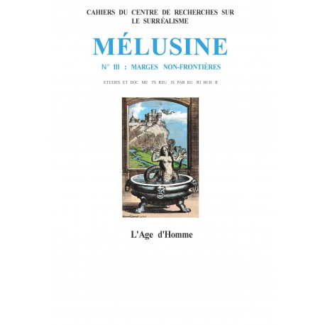 Mélusine, n° 3 : Marges non frontières / LA CRÉATION POÉTIQUE CHEZ RIBEMONT·DESSAIGNES de Yves-Alain FAVRE