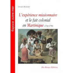 L'expérience missionnaire et le fait colonial en Martinique (1760-1790) :  Introduction