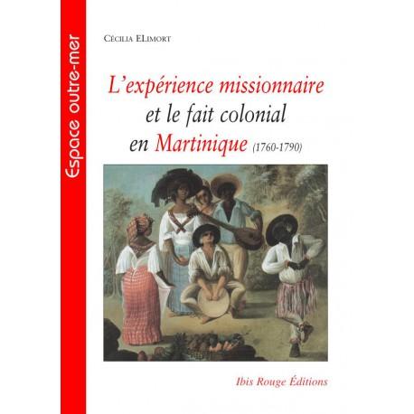 L'expérience missionnaire et le fait colonial en Martinique (1760-1790) : Sommaire