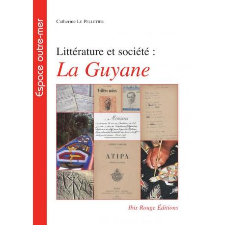 Littérature et société : La Guyane : Sommaire