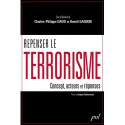 Repenser le terrorisme : concepts, acteurs et réponses : Table des matières