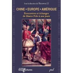 Chine /Europe /Amérique Rencontres et échanges de Marco Polo à nos jours : Table des matières