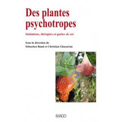 Des plantes psychotropes Initiations, thérapies et quêtes de soi : Sommaire