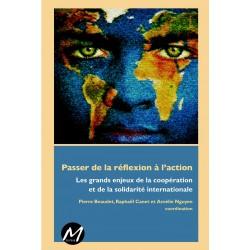 Passer de la réflexion à l'action, Les grands enjeux de la coopération et de la solidarité internationale : Sommaire