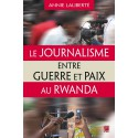 Le Journalisme entre guerre et paix au Rwanda : Chapitre 10