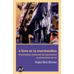 L'être et la marchandise, de Kajsa Ekis Ekman : Sommaire