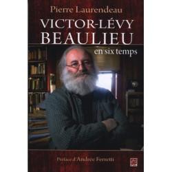 Victor-Lévy Beaulieu en six temps: Sommaire