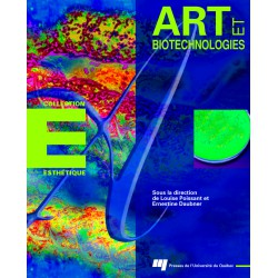 ARTS ET BIOTECHNOLOGIE / Hybrides culturels Biofi ctions, biocyborgs et agents artificiels de Ernestine DAUBNER