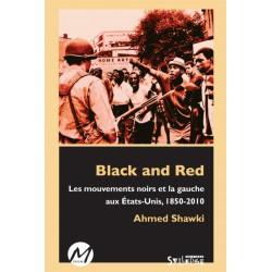 Black and Red. Les mouvements noirs et la gauche aux États-Unis, 1850-2010 : Sommaire