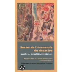 Sortir de l'économie du désastre sous la direction de Bernard Elie, Claude Vaillancourt : Sommaire