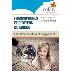 Francophones et citoyens du monde : éducation, identités et engagement : Table des matières