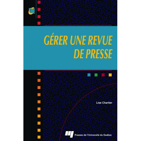 GÉRER UNE REVUE DE PRESSE de Lise Chartier / CHAPITRE 11