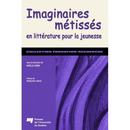 Imaginaires métissées en littérature pour la jeunesse / Le métissage culturel de Noëlle Sorin
