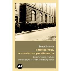 Les communistes et la lutte des sans-emploi pendant la Grande Dépression, de Benoit Marsan : Introduction