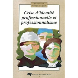 Artelittera_Crise d'identité professionnelle et professionnalisme, sous direction de Georges A. Legault