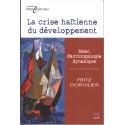 La crise haïtienne du développement. Essai d'anthropologie dynamique : Table des matières