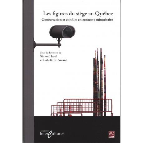 Les figures du siège au Québec. Concertation et conflits en contexte minoritaire
