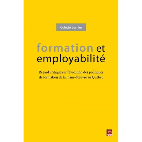 Formation et employabilité. Regard critique sur l'évolution des politiques de formation de la main-d'oeuvre au Québec : Chapitre