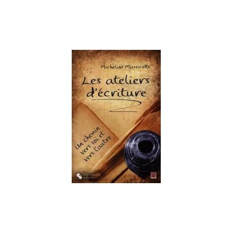 Les ateliers d'écriture, de Micheline Massicotte : Sommaire